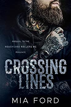 Crossing Lines: Prequel (A Roughshod Rollers MC Book 0) by [Mia  Ford, Teresa Cabañas]