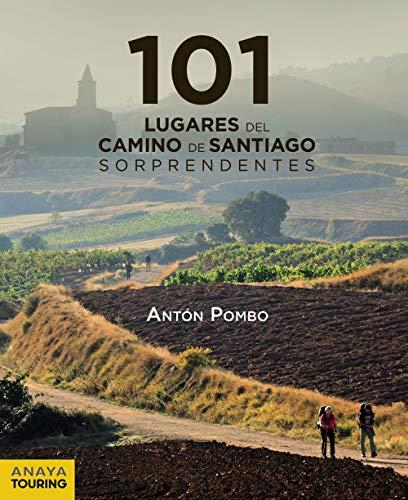 101 Lugares del Camino de Santiago sorprendentes (Guías Singulares)