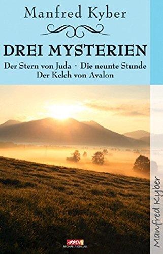 Drei Mysterien: Der Stern von Juda; Die neunte Stunde; Der Kelch von Avalon