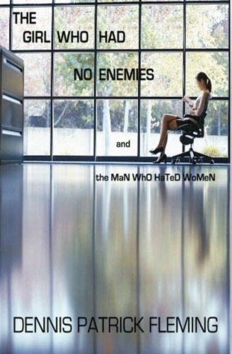 Download The Girl Who Had No Enemies: and the MaN WhO HaTeD WoMeN 1467993573