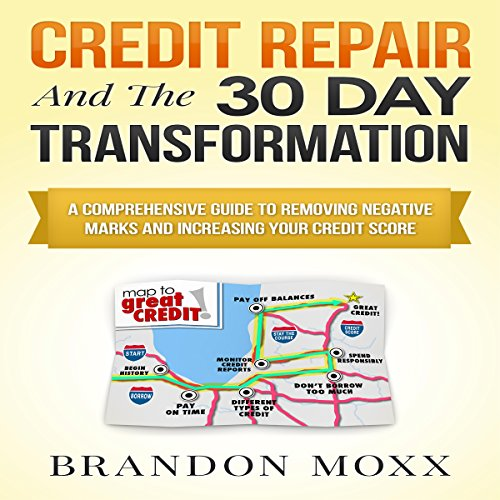 Credit Repair and the 30 Day Transformation audiobook cover art