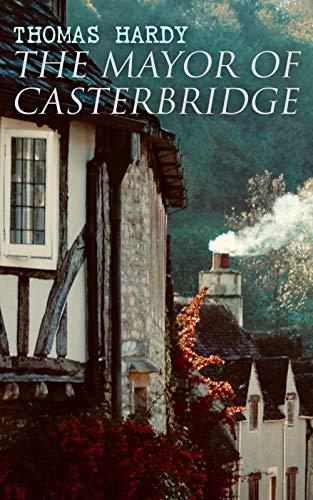 The Mayor of Casterbridge: Historical Novel by [Thomas Hardy]