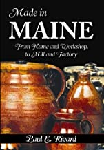 Made in Maine:: From Home and Workshop to Mill and Factory