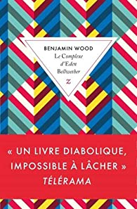 Le Complexe d'Eden Bellwether  par Benjamin Wood