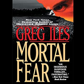 Mortal Fear                   By:                                                                                                                                 Greg Iles                               Narrated by:                                                                                                                                 Eric G. Dove                      Length: 21 hrs and 29 mins     1,118 ratings     Overall 4.2