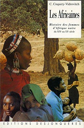 Les Africaines: Histoire des femmes d'Afrique noire du XIXe au XXe siècles (Outremer)