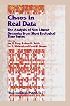 Chaos in Real Data: The Analysis of Non-Linear Dynamics from Short Ecological Time Series (Population and Community Biology Series Book 27)