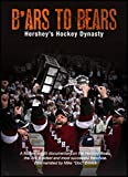 B'ars to Bears: Hershey's Hockey Dynasty