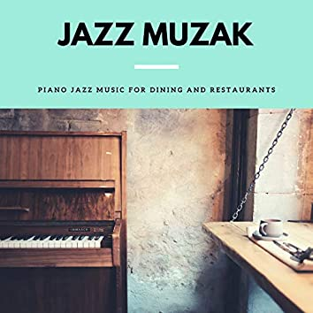 Piano Jazz Music for Dining and Restaurants