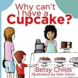 Why Can't I Have a Cupcake?: A Book for Children with Allergies and Food Sensitivities (Paperback)