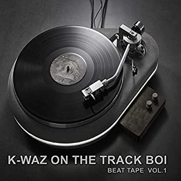 K-waz On The Track Boi Beat Tape, Vol. 1