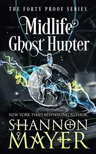 Midlife Ghost Hunter: A Paranormal Women's Fiction (The Forty Proof Series Book 4) (English Edition)