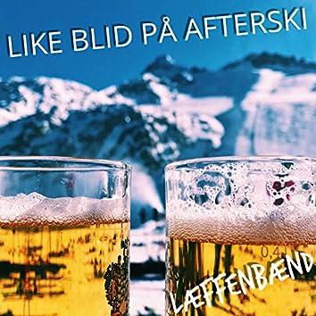 Like Blid På Afterski
