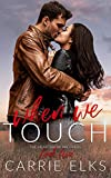 When We Touch: A Small Town Enemies To Lovers Romance (The Heartbreak Brothers Book 5)