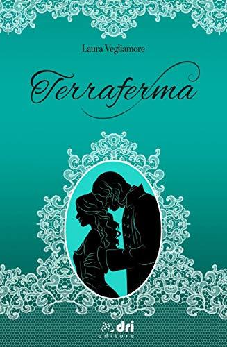 Terraferma (DriEditore Historical Romance)
