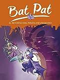 El retorno del pirata Dientedeoro (Serie Bat Pat 43)...