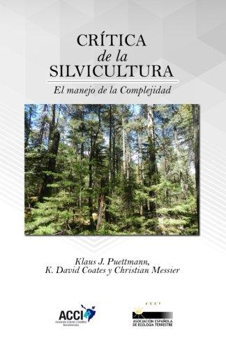 Crítica de la silvicultura: El manejo para la Complejidad (