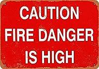 Caution Fire Danger is High 注意看板メタル安全標識注意マー表示パネル金属板のブリキ看板情報サイントイレ公共場所駐車ペット誕生日新年クリスマスパーティーギフト