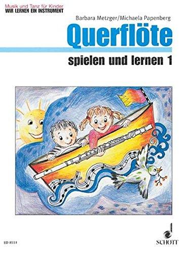 Querflöte Spielen und Lernen 1 Kinderheft 1. Flöte