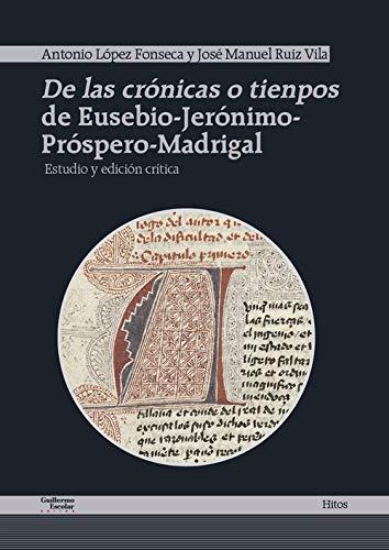 De las crónicas o tienpos de Eusebio-Jerónimo-Próspero-Madrigal (Hitos)