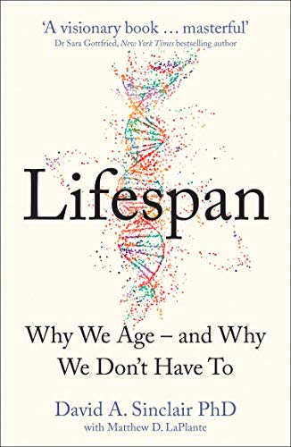 Lifespan: Why We Age – and Why We Don't Have To