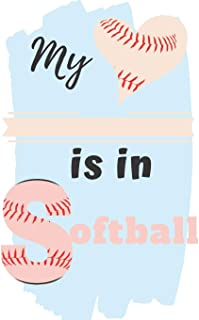 My is in softball: blank lined ruled Sports notebook girl softball love softball player, softball gifts , softball girls birthday present, funny softball journal