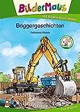 Bildermaus - Baggergeschichten: Mit Bildern lesen lernen - Ideal für die Vorschule und Erstleser ab 5 Jahre
