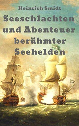 Seeschlachten und Abenteuer berühmter Seehelden: Das Buch der Admirale