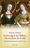 Susanna Neukam: Schweigen ist Silber, Herrschen ist Gold