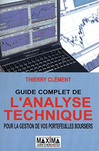 GUIDE COMPLET DE L'ANALYSE TECHNIQUE POUR LA GESTION DE VOS PORTEFEUILLES BOURSIERS 6ED 2012