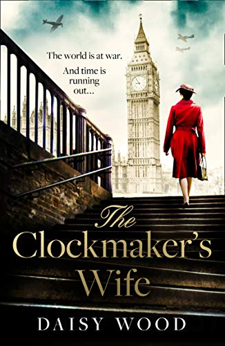 Compare Textbook Prices for The Clockmaker's Wife: A new and absolutely gripping debut WW2 historical fiction novel for 2021  ISBN 9780008444631 by Wood, Daisy