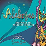 Alebrijes.: Criaturas del folclore mexicano