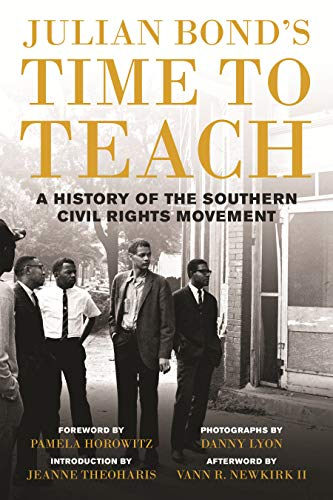 Compare Textbook Prices for Julian Bond's Time to Teach: A History of the Southern Civil Rights Movement  ISBN 9780807033203 by Bond, Julian,Lyon, Danny,Theoharis, Jeanne,Newkirk II., Vann R.,Horowitz, Pamela