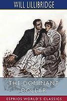 The Dominant Dollar (Esprios Classics)