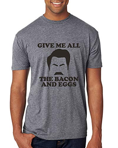 Give Me All The Bacon and Eggs Funny Ron Swanson Parks and Rec | Mens Pop Culture Premium Tri Blend T-Shirt, Premium Heather, X-Large