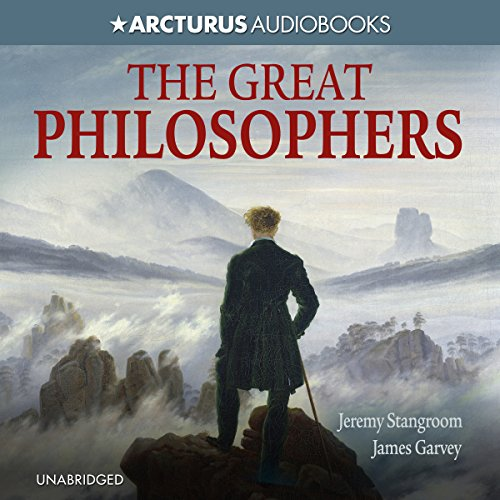 The Great Philosophers     From Socrates to Foucault              By:                                                                                                                                 Jeremy Stangroom,                                                                                        James Garvey                               Narrated by:                                                                                                                                 Stephen Crossley                      Length: 9 hrs and 4 mins     2 ratings     Overall 4.0