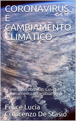 CORONAVIRUS E CAMBIAMENTO CLIMATICO: Come sono correlati Covid-19, inquinamento e cambiamenti climatici