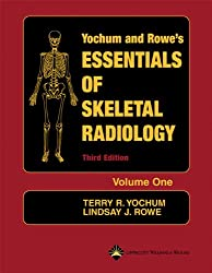 Yochum And Rowe's Essentials Of Skeletal Radiology book for residents