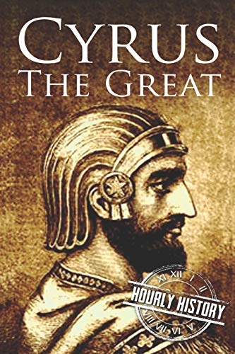 Cyrus the Great: A Life from Beginning to End
