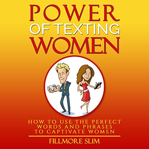Power of Texting Women: How to Use the Perfect Words and Phrases to Captivate Women audiobook cover art