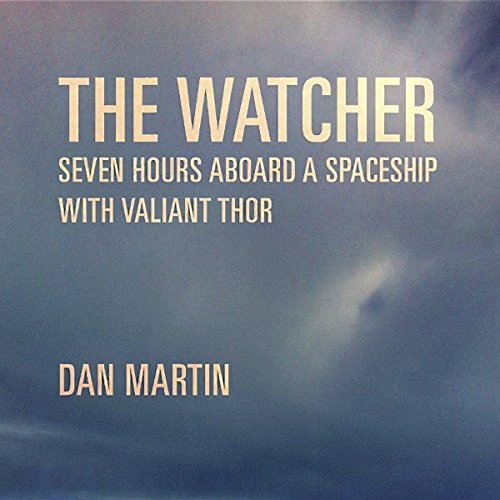 The Watcher: Seven Hours Aboard a Spaceship with Valiant Thor audiobook cover art