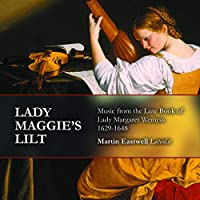 Lady Maggie's Lilt: Music from the Lute Book of La