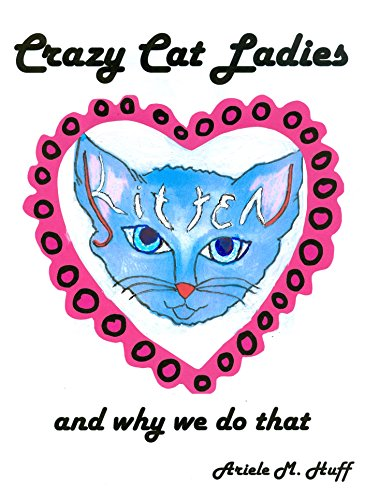 Crazy Cat Ladies: and why we do that