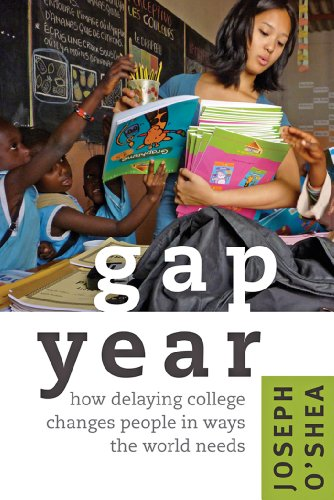 Gap Year: How Delaying College Changes People in Ways the World Needs (English Edition)