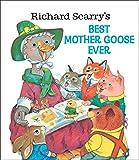 Richard Scarry's Best Mother Goose Ever (Giant Golden Book)