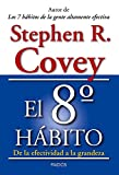 El 8º hábito: De la efectividad a la grandeza (Biblioteca Covey)