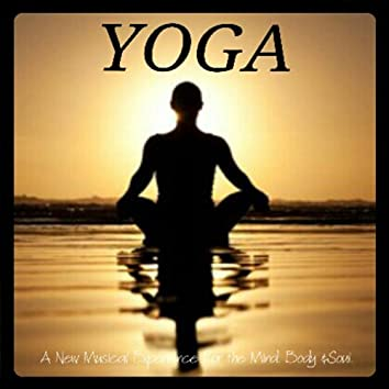Yoga: A New Musical Experience for the Mind, Body & Soul