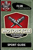 FLSB Sport Glide, Motorcycle Maintenance Logbook: Harley Davidson Models, Vtwin - Biker Gear, Chopper, Maintenance Service and Repair Journal with ... Records, Safety Reminders. 6 x 9 151 Pages