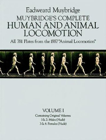 """Muybridge's Complete Human and Animal Locomotion, Vol. I: All 781 Plates from the 1887 """"Animal Locomotion"""" (Muybridge's Complete Human & Animal Locomotion)の詳細を見る"""