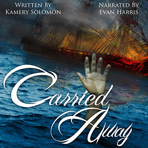 Carried Away (A Time Travel Romance) Audiobook By Kamery Solomon cover art
